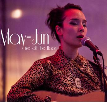 Listen now! May-Jun live off the floor