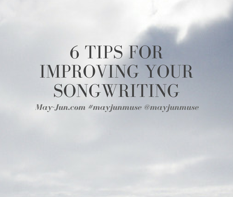 6 tips for improving your songwriting